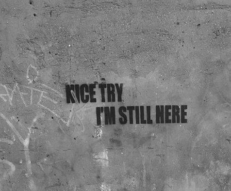 I'm still here…